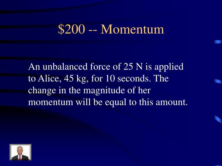 $200 -- Momentum