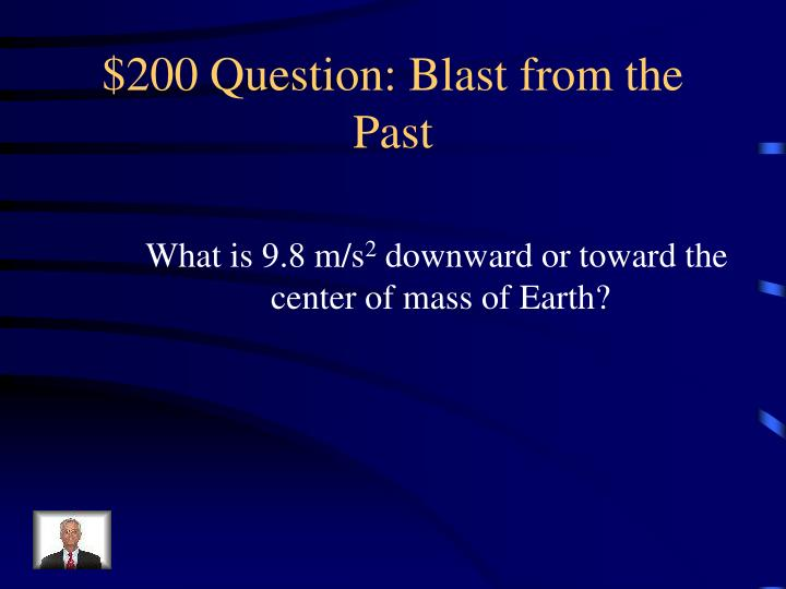 $200 Question: Blast from the Past