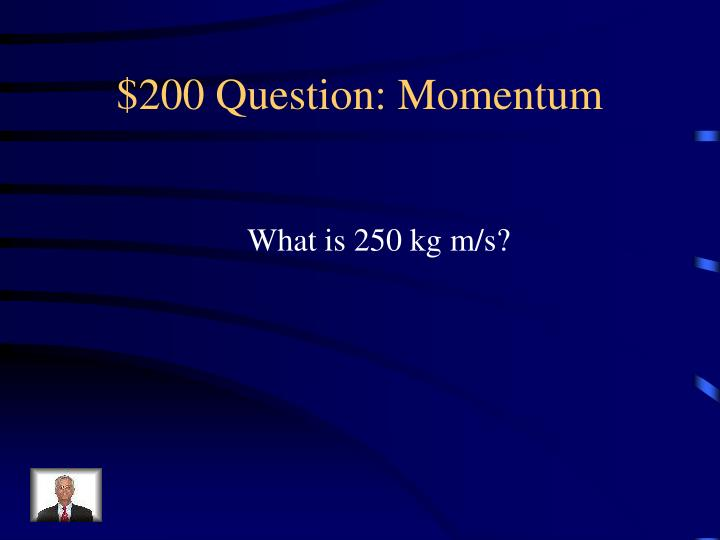 $200 Question: Momentum