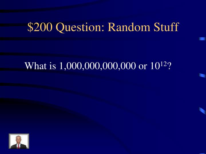 $200 Question: Random Stuff