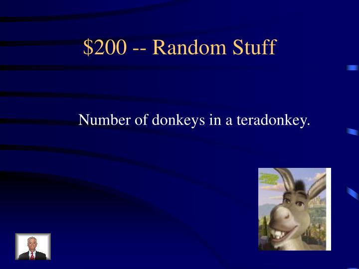$200 -- Random Stuff