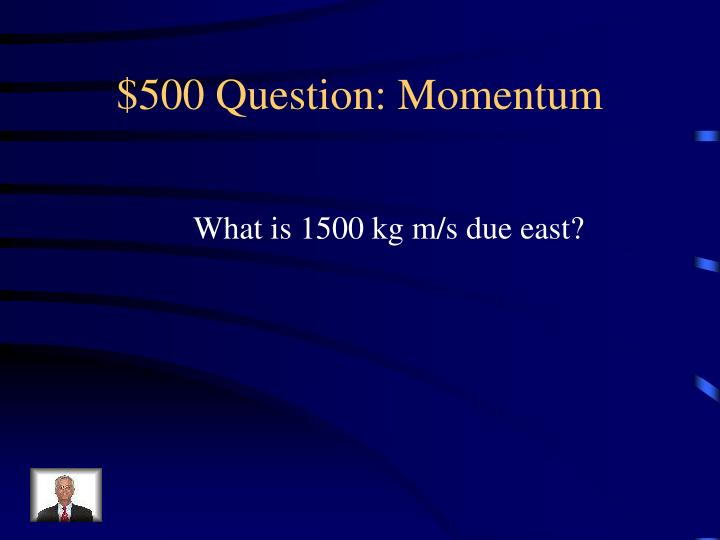 $500 Question: Momentum