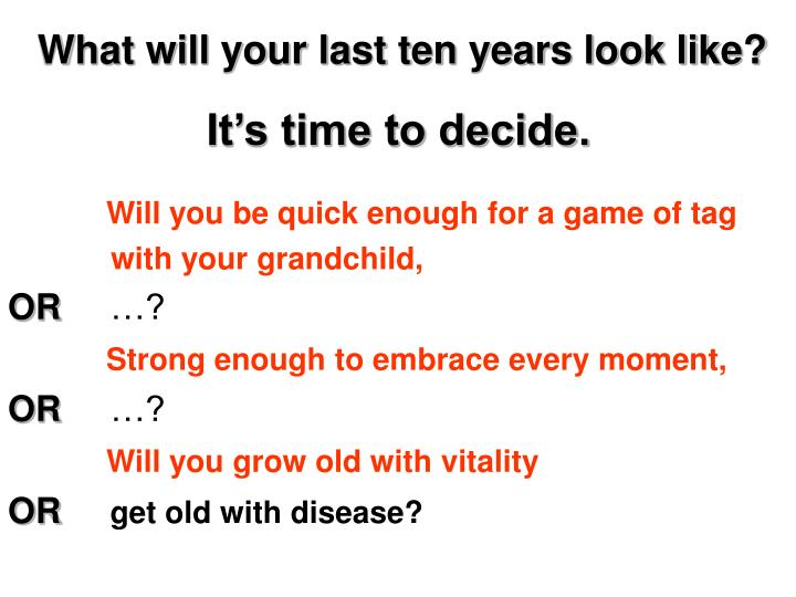 What will your last ten years look like?