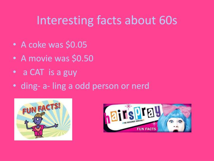 Interesting facts about 60s
