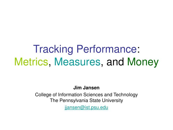 Tracking performance metrics measures and money