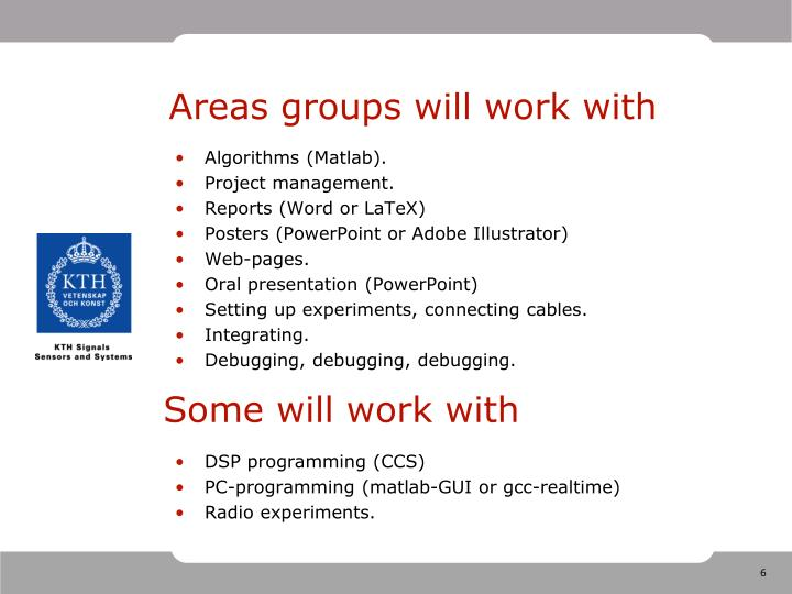 Areas groups will work with