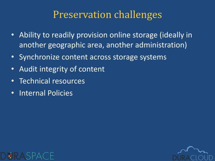Preservation challenges