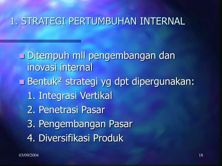 1. STRATEGI PERTUMBUHAN INTERNAL