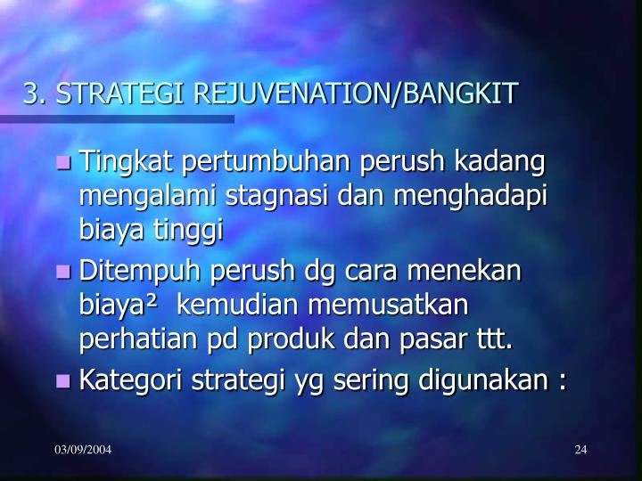 3. STRATEGI REJUVENATION/BANGKIT