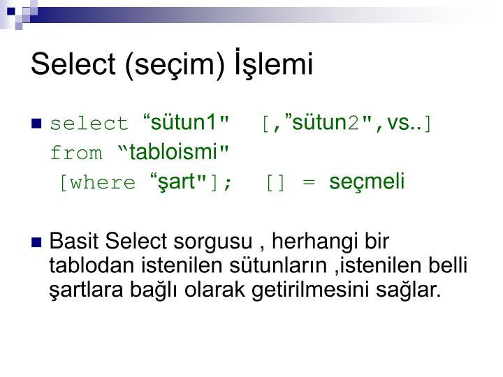 Select (seçim) İşlemi