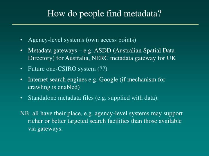 How do people find metadata?