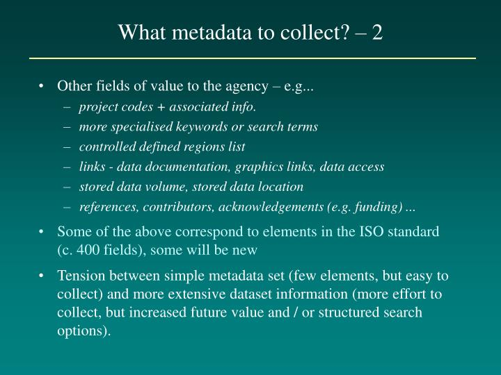 What metadata to collect? – 2