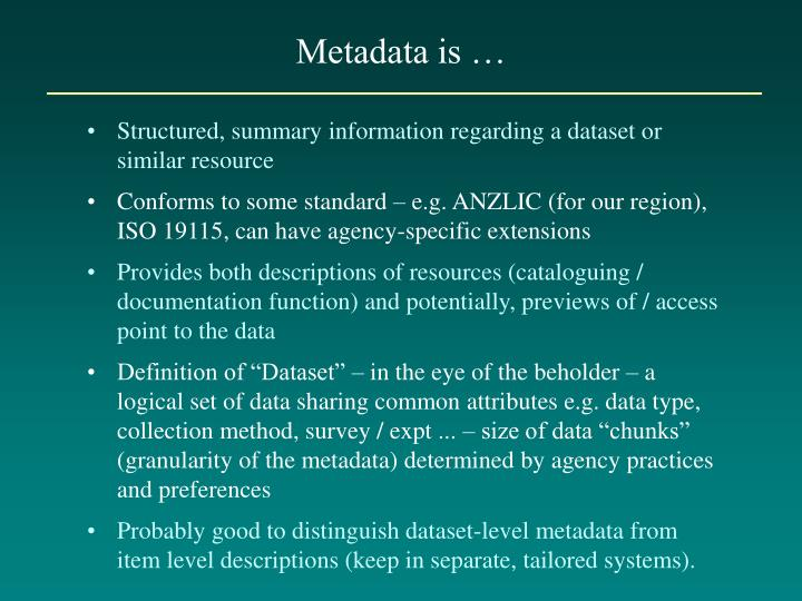 Metadata is …