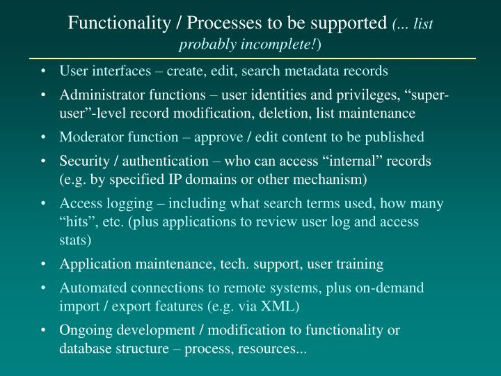 Functionality / Processes to be supported