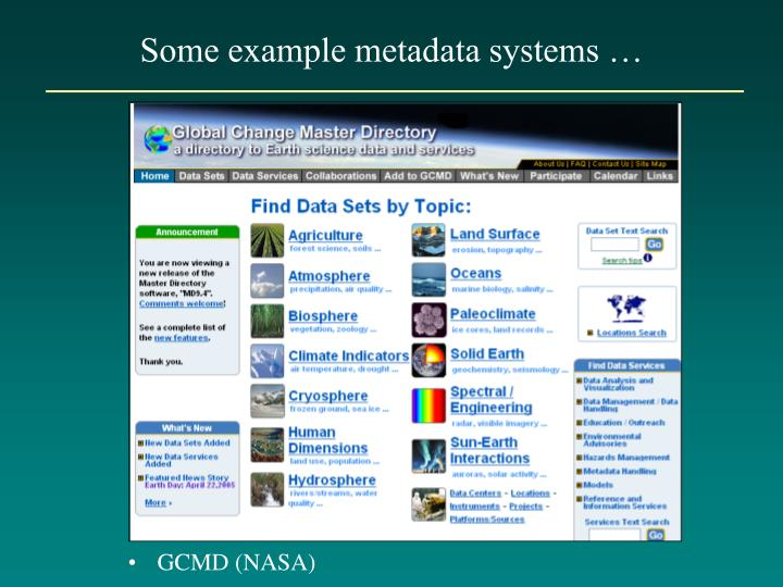 Some example metadata systems …