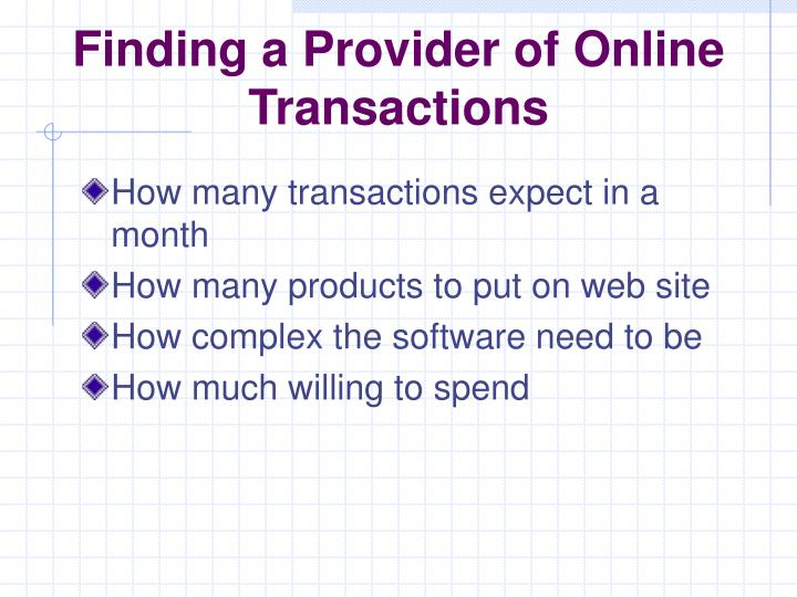 Finding a Provider of Online Transactions