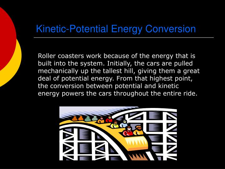 Kinetic-Potential Energy Conversion