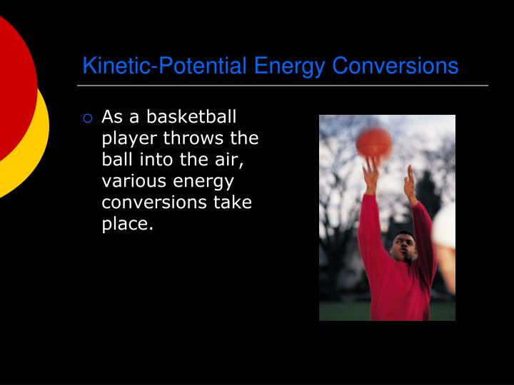 Kinetic-Potential Energy Conversions