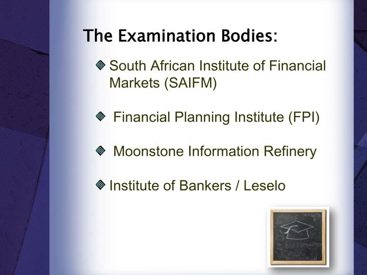 The Examination Bodies: