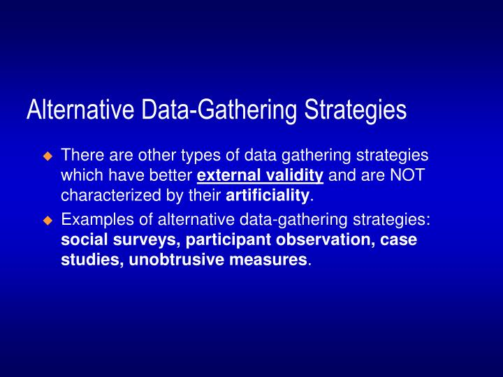 Alternative data gathering strategies1