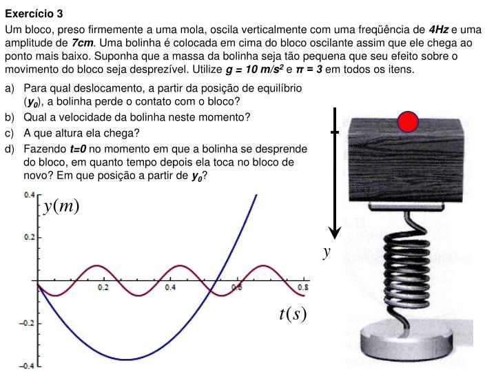 Para qual deslocamento, a partir da posição de equilíbrio (