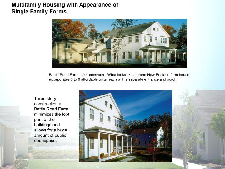 Multifamily Housing with Appearance of Single Family Forms.