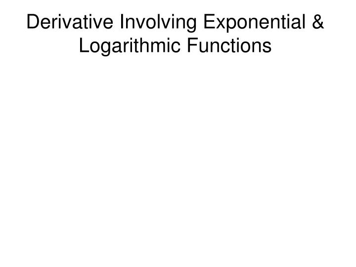 Derivative involving exponential logarithmic functions
