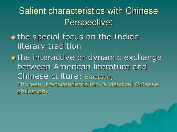 Salient characteristics with Chinese Perspective