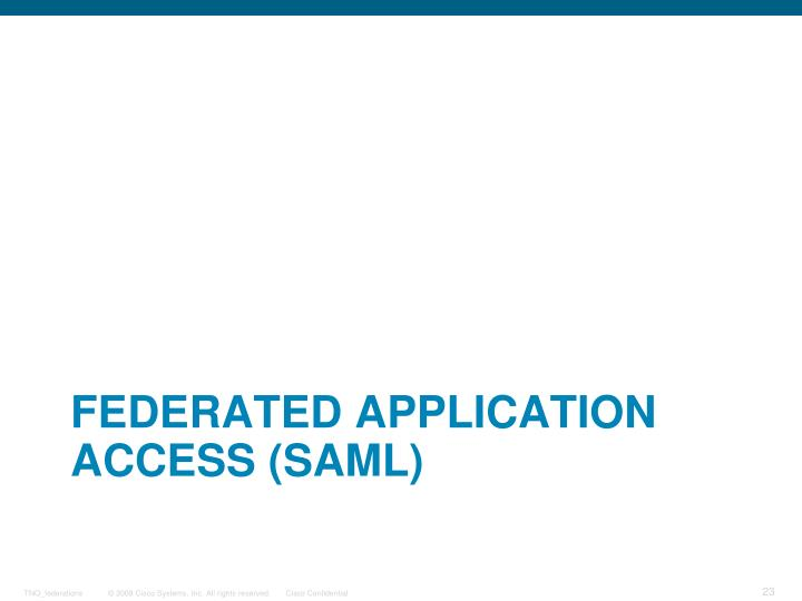 FEDERATED APPLICATION ACCESS (SAML)