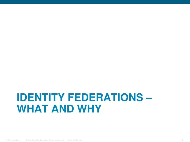 IDENTITY FEDERATIONS – WHAT AND WHY