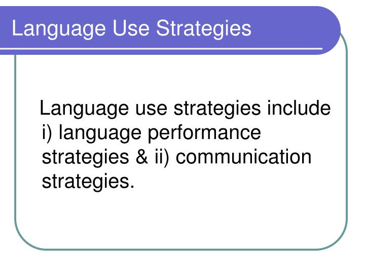 Language Use Strategies