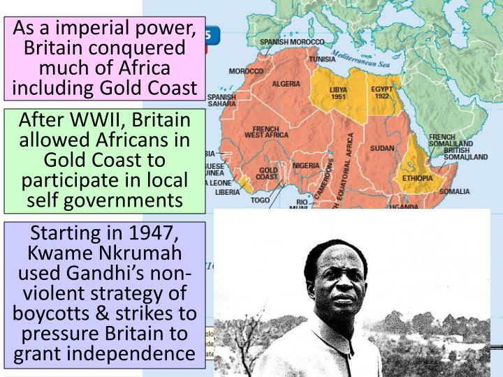As a imperial power, Britain conquered much of Africa including Gold Coast