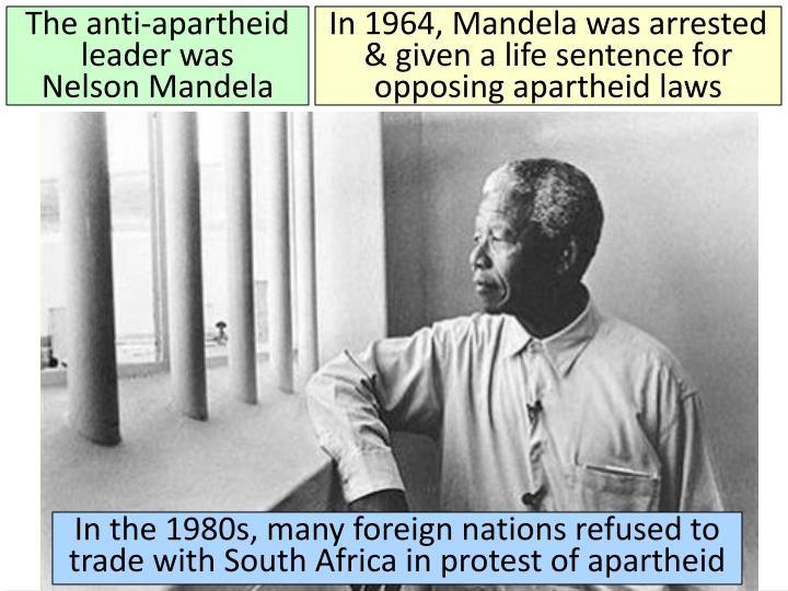 The anti-apartheid leader was