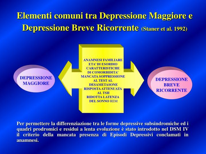 Elementi comuni tra Depressione Maggiore e