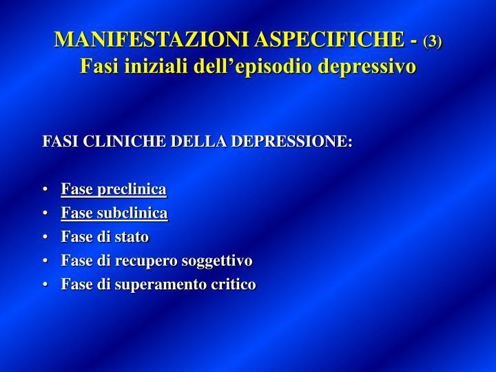 MANIFESTAZIONI ASPECIFICHE -