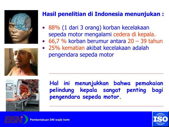 Hasil penelitian di Indonesia menunjukan :