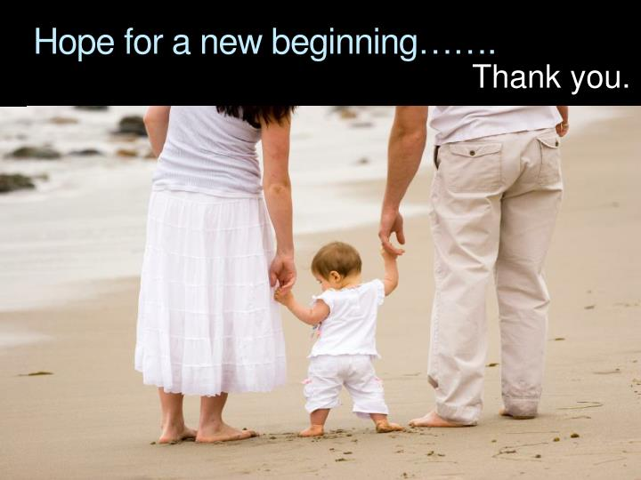 Hope for a new beginning…….