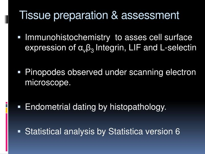 Tissue preparation & assessment