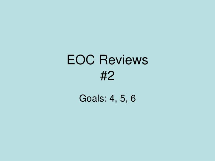 Eoc reviews 2