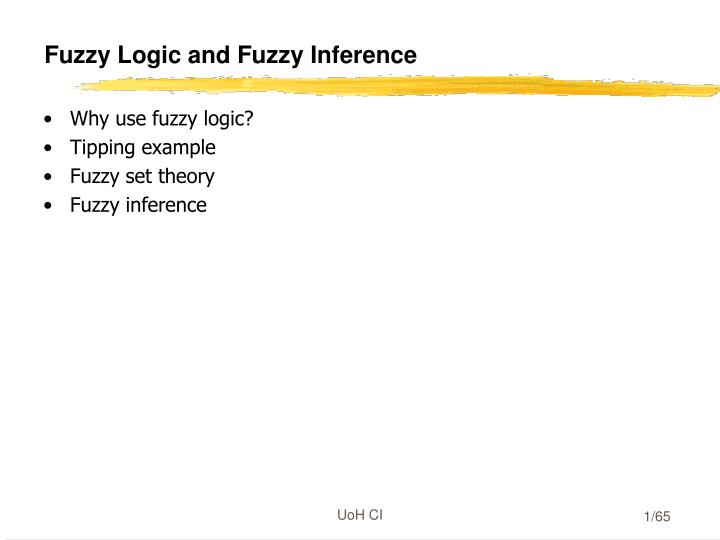 Fuzzy logic and fuzzy inference