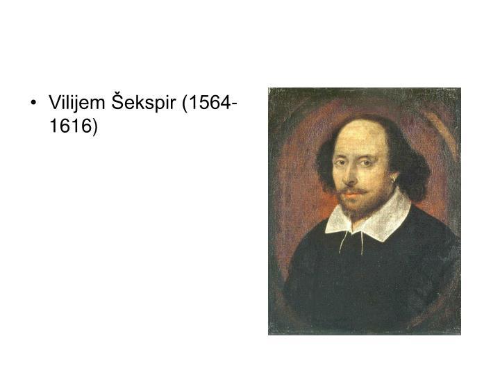 Vilijem Šekspir (1564-1616)