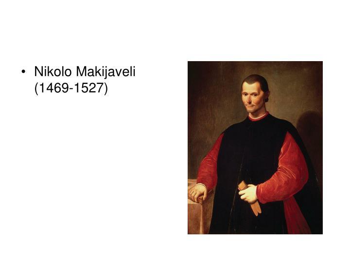 Nikolo Makijaveli (1469-1527)