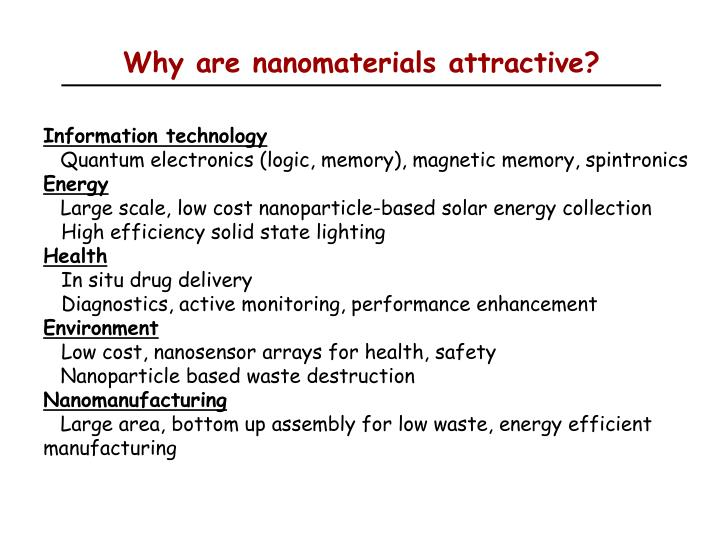 Why are nanomaterials attractive?