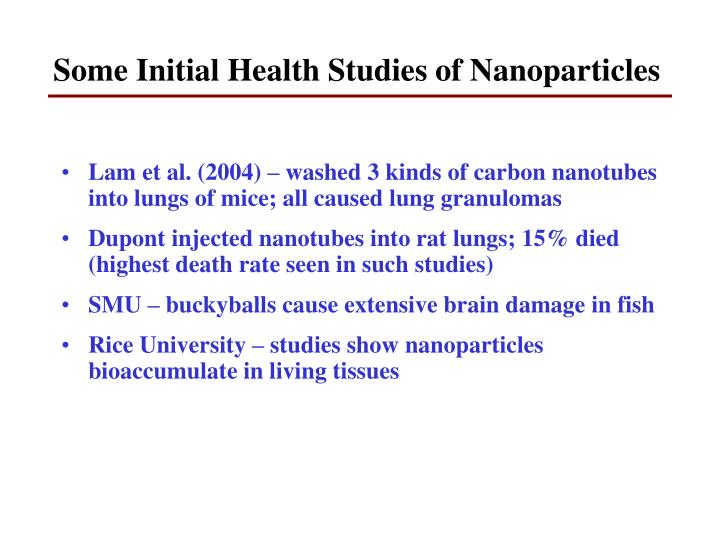 Some Initial Health Studies of Nanoparticles