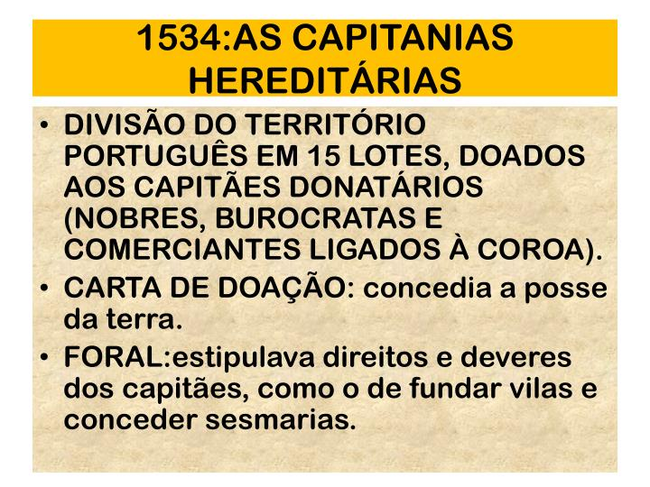 1534:AS CAPITANIAS HEREDITRIAS