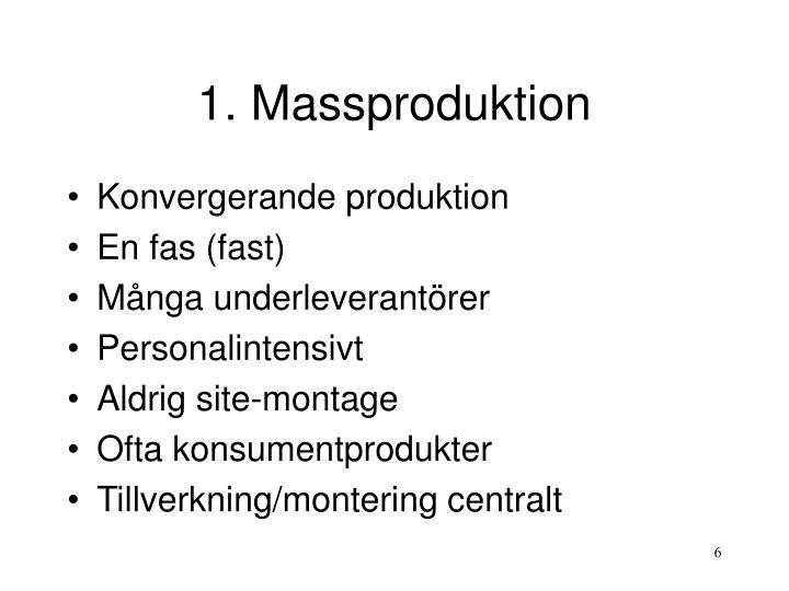 1. Massproduktion