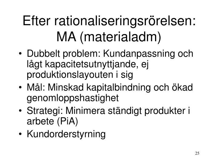 Efter rationaliseringsrörelsen: MA (materialadm)