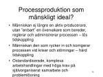 processproduktion som m nskligt ideal