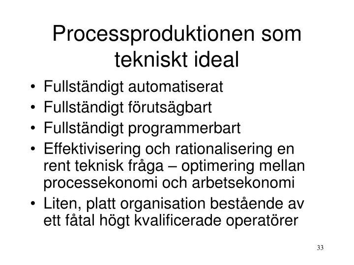 Processproduktionen som tekniskt ideal