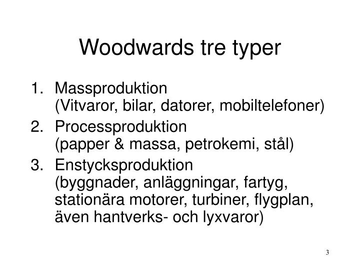 Woodwards tre typer